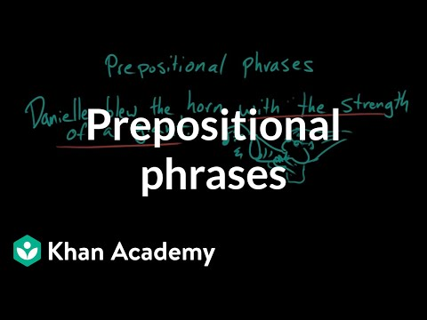 Prepositional phrases | The parts of speech | Grammar | Khan Academy