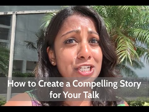 How to Create a Compelling Story for Your Talk | Poornima Vijayashanker