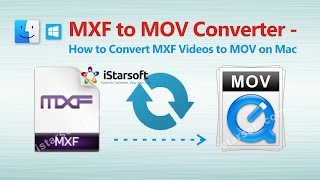 MXF to MOV Converter - How to Convert MXF Videos to MOV on Mac
