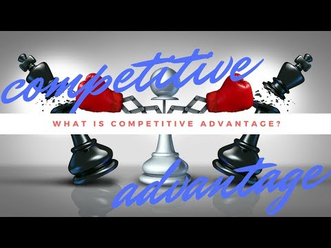 What is competitive advantage?