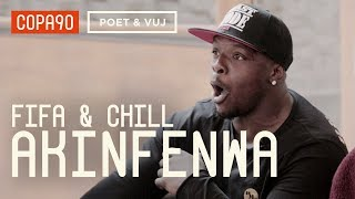 FIFA and Chill with Akinfenwa | Poet & Vuj Present!
