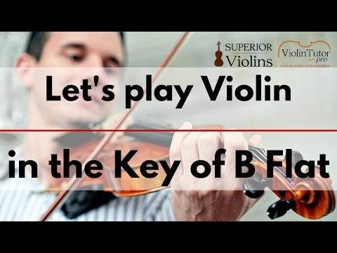 Let's play Violin in the Key of B Flat