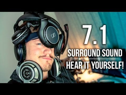 7.1 Surround Sound - HEAR IT YOURSELF!