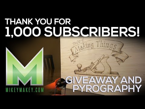 1,000 SUBSCRIBERS!!  Dual Channel Giveaway, Wood Burning, and Thank You!