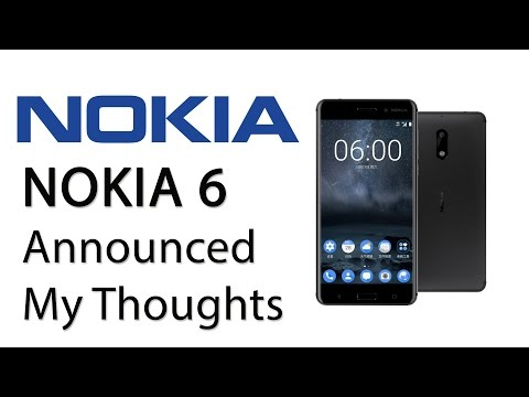 Nokia 6 Launched New Nokia Smartphone with Android My Thoughts