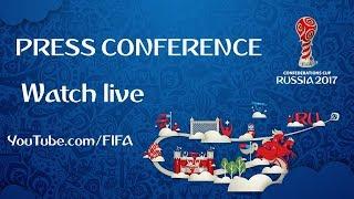 FIFA Confederations Cup 2017 - Half-time press conference