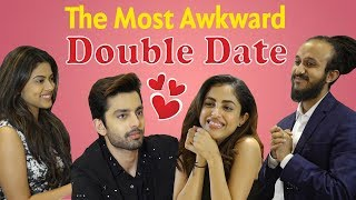 The Most Awkward Double Date Ft. Himansh Kohli , Priya Banerjee