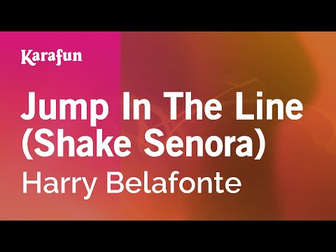 Karaoke Jump In The Line (Shake Senora) - Harry Belafonte *