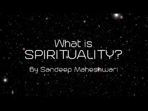 What is Spirituality? By Sandeep Maheshwari (in Hindi)