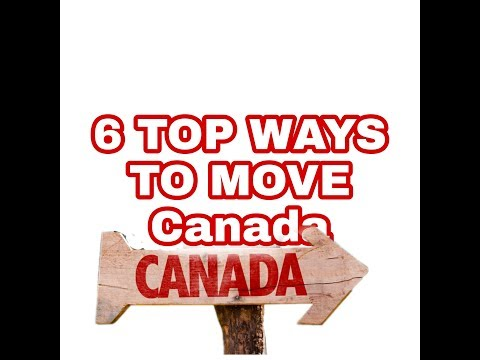 Top 6 Best ways to move CANADA | canada pr