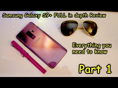 Samsung Galaxy S9+ (part-1) In depth review design, screen, speakers, features, customization