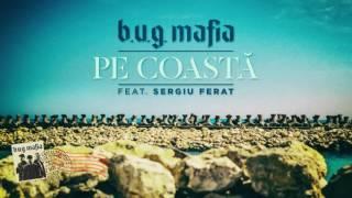 Download B.U.G. Mafia - Pe Coasta (feat. Sergiu Ferat) (Prod. Tata Vlad)