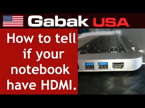 How to tell if your notebook have HDMI input or output port