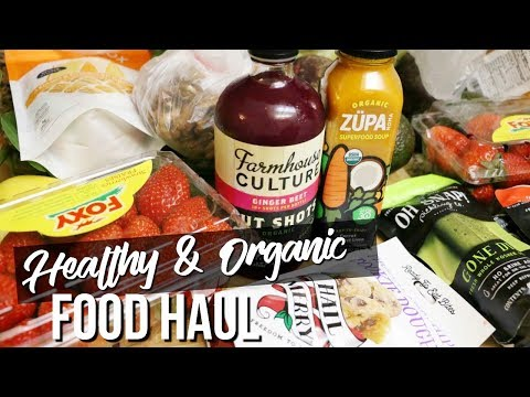 HEALTHY AND ORGANIC FOOD HAUL | WHAT I BUY AT THE GROCERY STORE
