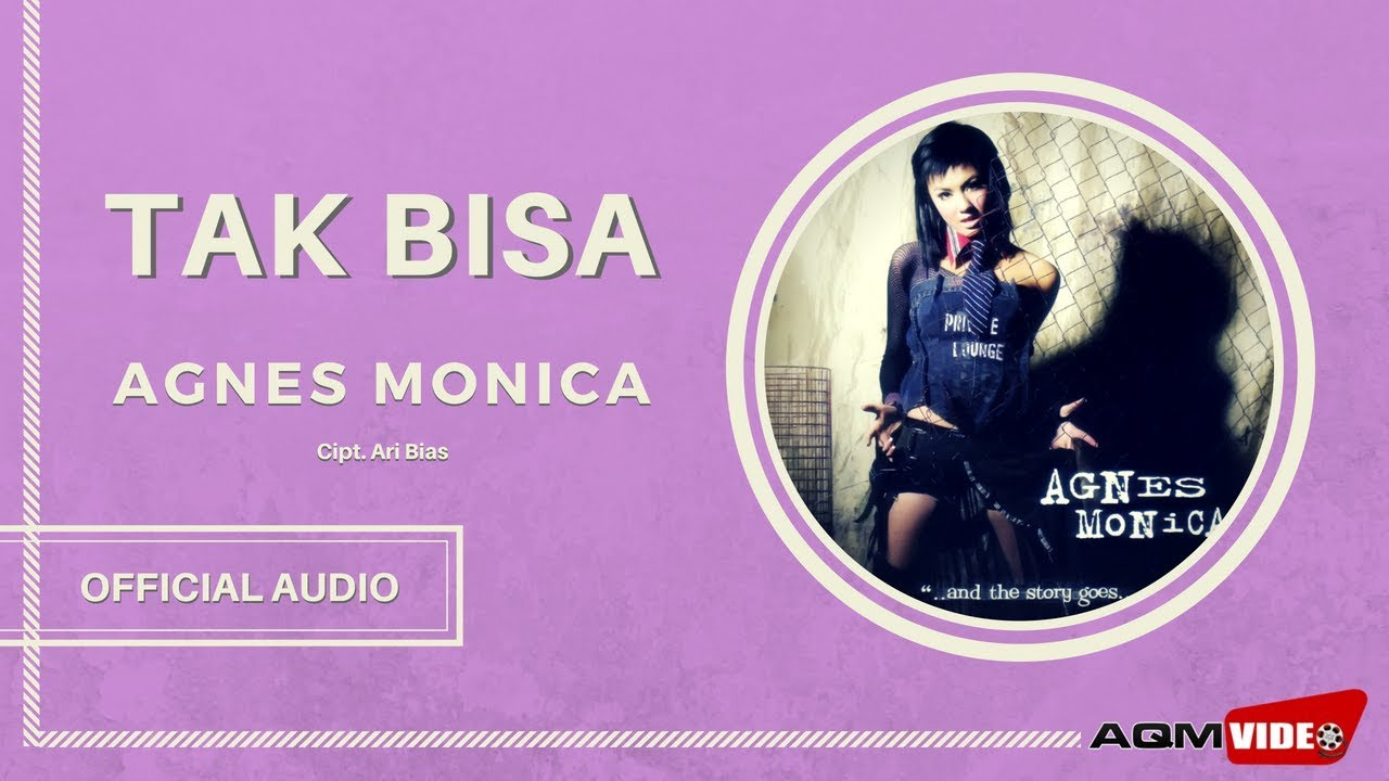 Agnes Monica - Tak Bisa