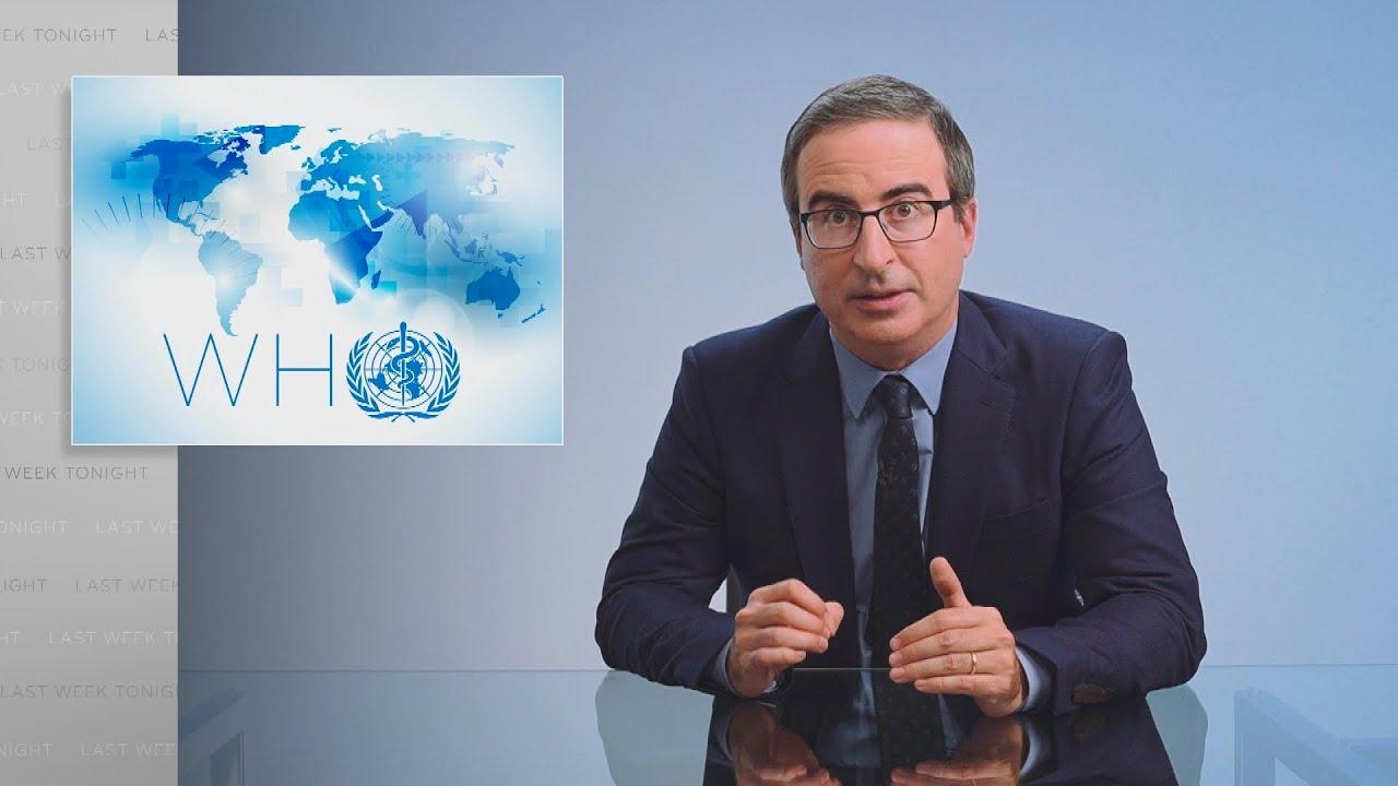 The World Health Organization: Last Week Tonight with John Oliver (HBO)