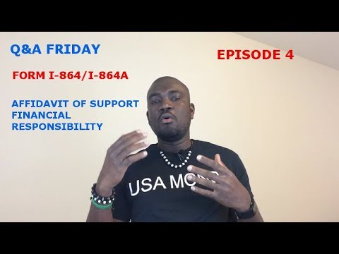 Q&A FRIDAY FORM I-864 (AFFIDAVIT OF SUPPORT FINANCIAL RESPONSIBILITY)Ep4
