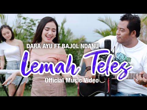 Download Lagu Dara Ayu Lemah Teles Ft. Bajol Ndanu Mp3