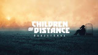 Children of Distance - Összetörve ft. ReBecca
