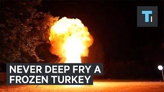 Never Deep Fry A Frozen Turkey