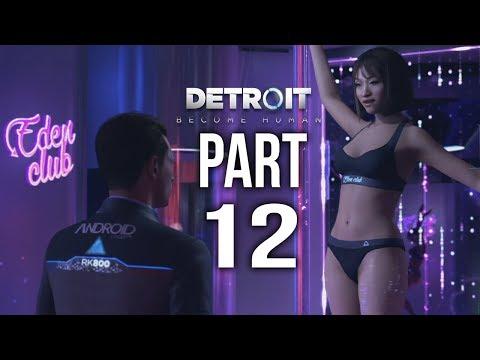DETROIT BECOME HUMAN Part 12 | EDEN CLUB | Gameplay Walkthrough