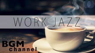 Cafe Music For Work - Relaxing Jazz & Bossa Nova Music - Background Cafe Music