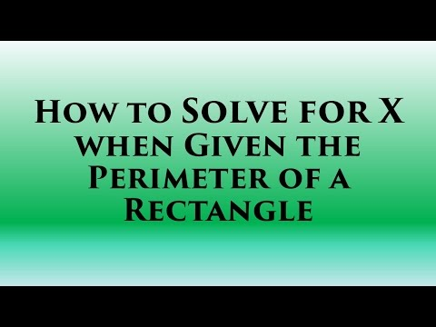 How to Solve for X when given the Perimeter of a Rectangle