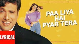 Paa Liya Hain Pyar Tera Lyrical Video | Kyo Kii Main Jhuth Nahin Bolta | Govinda, Sushmita Sen