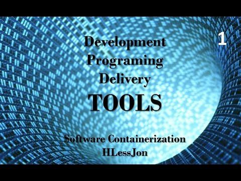 Software Containerization - Development, Programing and Delivery Tools HLessJon