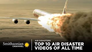 Top 10 Air Disaster Videos of All Time | Smithsonian Channel