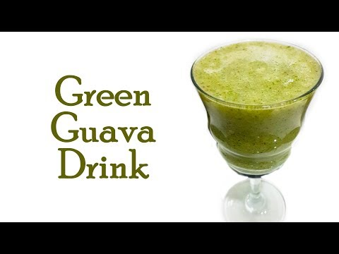 Healthy Green Guava Drink Easy Homemade Drink Recipe हेअल्थी ग्रीन ड्रिंक