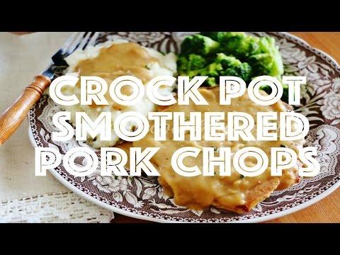 How to make: Crock Pot Smothered Pork Chops