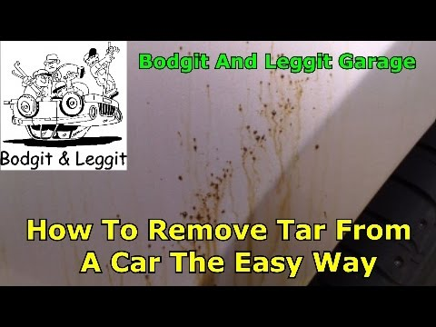 how to remove tar from a car the easy way and safeway bodgit and leggit garage