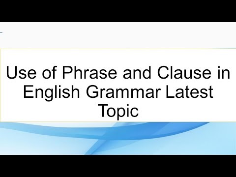 Use of Phrase and Clause in English Grammar Latest Topic in Urdu,  Hindi