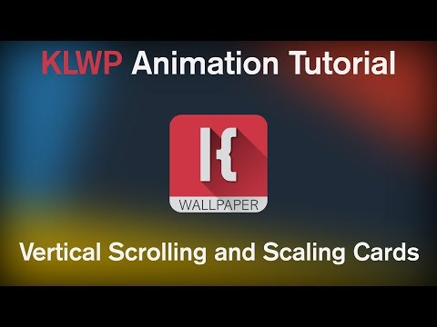 KLWP Animation Tutorial and Template - Vertical Scrolling and Scaling Cards - More Fun with BGScroll