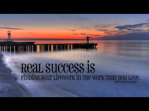Real Success - Finding Your Lifework in the Work that you Love