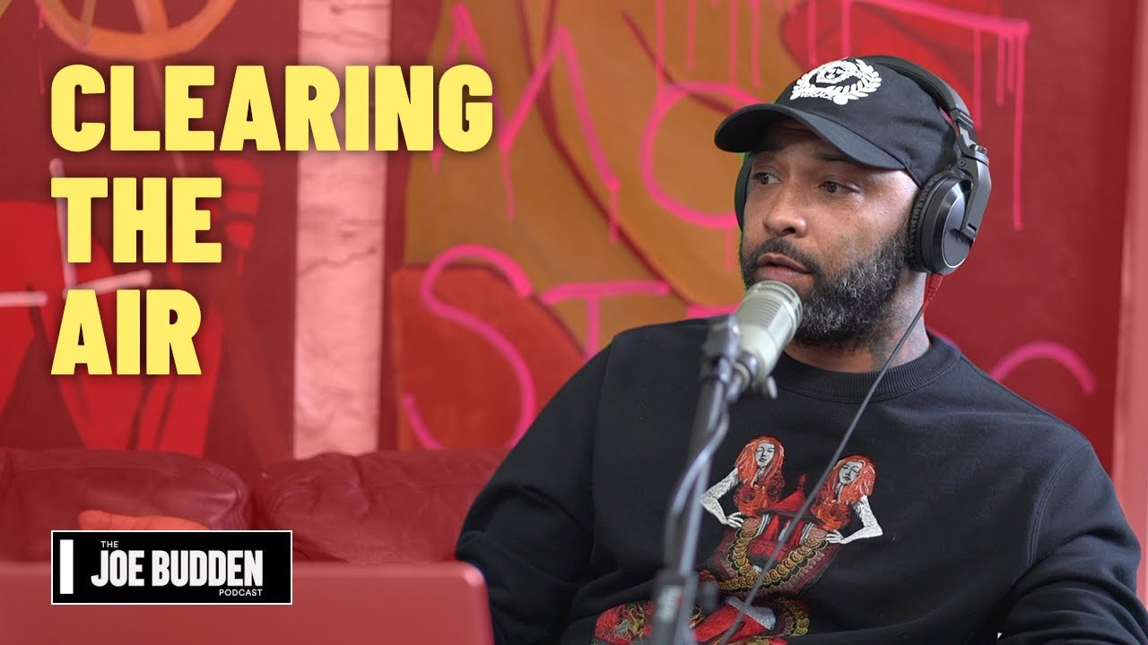Clearing The Air | The Joe Budden Podcast