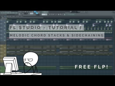 TUTORIAL | How To: Chord Stacks and Sidechaining (for melodic stuff) | FREE FLP
