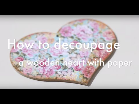 How to decoupage a wooden heart with paper