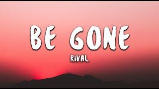 Rival - Be Gone feat. Caravn (Lyrics)
