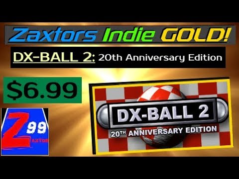 Zaxtors Indie GOLD! - DX-BALL 2: 20th - Playing With Balls Has Never Been Such A Pleasure!