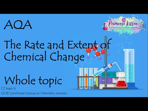 The Whole of AQA-THE RATE AND EXTENT OF CHEMICAL CHANGE. GCSE Chemistry Combined Science Revision C2