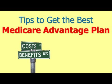 Compare Medicare Advantage Plans - Tips To Enroll In Your Best Plan