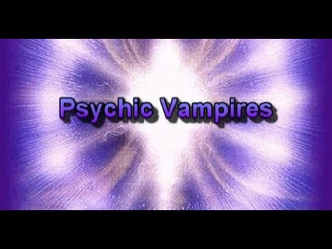 What Is  A Psychic Vampire?