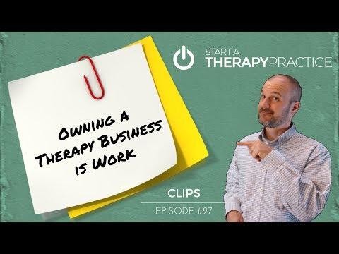 Owning a Therapy Business is Work