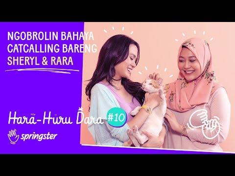Hara Huru Dara #10: Ngobrolin Bahaya Catcalling Bareng Sheryl & Rara