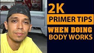 2k primer tips when doing body work
