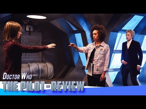 Doctor Who: The Pilot - Reviewed {ft.The Doctor}