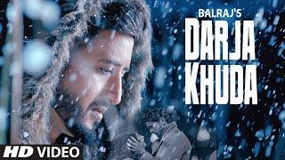 Darja Khuda (Full Song) Balraj | G Guri | Singh Jeet | Latest Punjabi Songs 2019