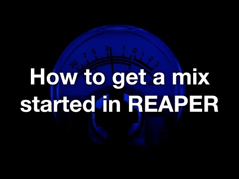 How to get a mix started in REAPER